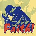 Tye Husbands Faith!