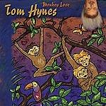 Tom Hynes Monkey Love