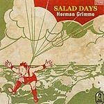 Herman Grimme Salad Days