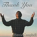 Howie Campbell Thank You