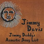 Jimmy Davis Jimmy Daddy's Acoustic Song List