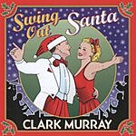 Clark Murray Swing Out Santa
