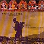 Gabrielle Roth & The Mirrors Bardo