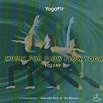 Gabrielle Roth & The Mirrors Music For Slow Flow Yoga: A Compilation, Vol.2