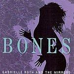 Gabrielle Roth & The Mirrors Bones