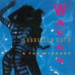 Gabrielle Roth & The Mirrors Waves
