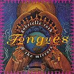 Gabrielle Roth & The Mirrors Tongues