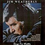 Jim Weatherly Songs I've Written