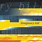 Imaginary Bill Imaginary Bill