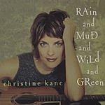 Christine Kane Rain And Mud And Wild And Green