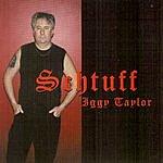 Iggy Taylor Schtuff