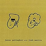 Jason Gallagher Jason Gallagher With Josh Martin