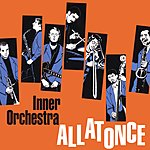 Inner Orchestra All At Once