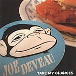 Joe Deveau Take My Chances