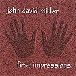 John David Miller First Impressions