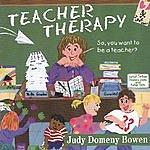 Judy Domeny Bowen Teacher Therapy