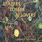 Judith C. McAleer Leaders, Losers & Lovers