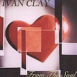 Ivan Clay From The Soul