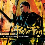 Pastor Troy By Any Means Necessary (Edited)