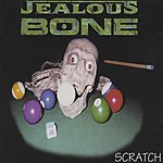Jealous Bone Scratch