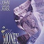 John Called Mark The Money