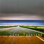 John Townsend The Road Leads Home