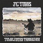 JC Tubbs Tumbleweed Troubadour