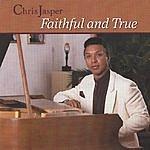 Chris Jasper Faithful And True