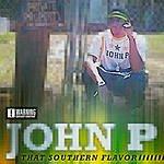John P. That Southern Flavor (Parental Advisory)