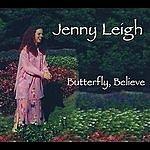 Jenny Leigh Butterfly, Believe