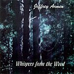 Jeffrey Armen Whispers From The Wood