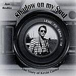 Jon Redlin Shadow On My Soul