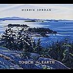 Derrik Jordan Touch The Earth