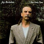 Jay Bertalan The Only One