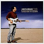 Keith Bruce Good Man In A Storm