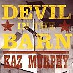 Kaz Murphy Devil In The Barn
