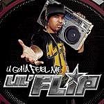 Lil' Flip U Gotta Feel Me (Edited)