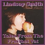 Lindsay Smith Tales From The Fuitbat Vat