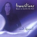 Sandi Kimmel Transitions: Music To Soothe The Soul
