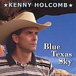 Kenny Holcomb Blue Texas Sky
