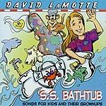 David Lamotte S.S. Bathtub: Songs For Kids & Their Grownups
