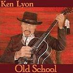 Ken Lyon Old School