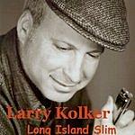 Larry Kolker Long Island Slim