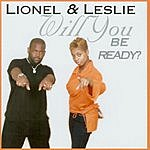 Lionel & Leslie Will You Be Ready?