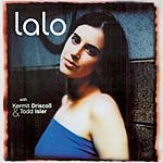 Lalo Lalo With Kermit Driscoll & Todd Isler