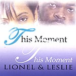 Lionel & Leslie This Moment