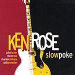Ken Rose Slow Poke