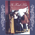 Julia Lane Ae Fond Kiss: Romantic Songs Of Scotland