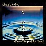Greg Lamboy Every drop Of The Good