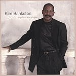 Kim Bankston My Love Is Here For You